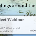 Peaceful Dying Project Webinar Starts January